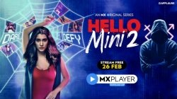 Mx Player Drops The Trailer Of The Highly Anticipated Hello Mini 2