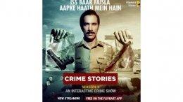 Flipkart Video Brings Back Second Season Of Crime Stories