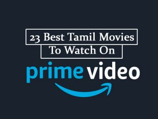 23 Best Tamil Movies To Watch On Amazon Prime