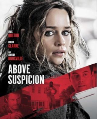 Emilia Clarke's Above Suspicion