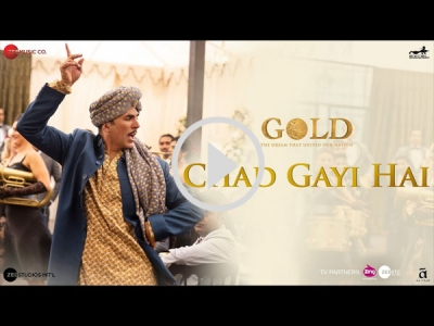 Gold: Akshay Kumar's Latest Song Chad Gayi Hai Is Out!