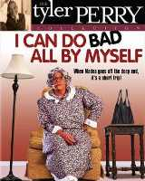 I Can Do Bad All by Myself Cast and Crew, I Can Do Bad All ...