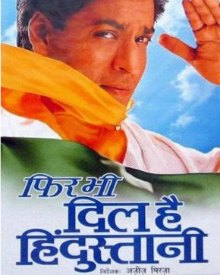Phir Bhi Dil Hai Hindustani (2000)   Phir Bhi Dil Hai ...