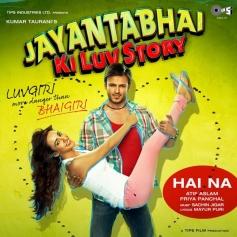 Jayanta Bhai Ki Luv Story - Hai Na Song Poster