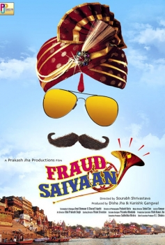 Fraud Saiyyan First Look Poster